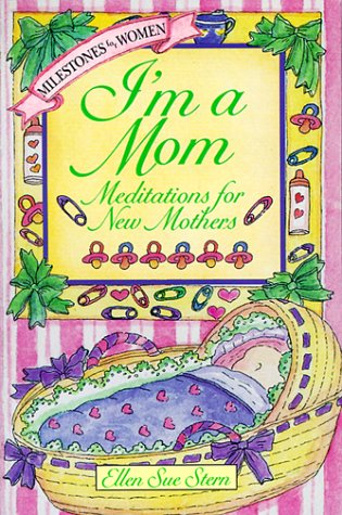 9780440504566: I'M A MOM: MEDITATIONS FOR NEW MOTHERS (Milestones for Women)