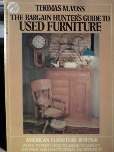 The Bargain Hunteru0027s Guide To Used Furniture: Voss, Thomas M