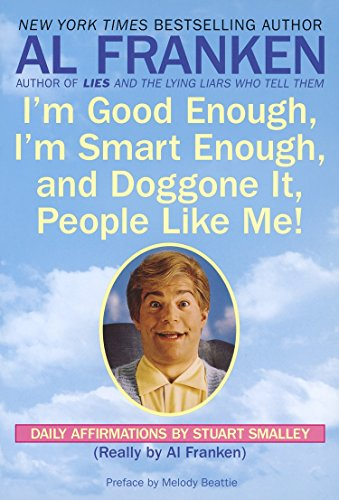 9780440504702: I'm Good Enough, I'm Smart Enough, and Doggone It, People Like Me!: Daily Affirmations by Stuart Smalley