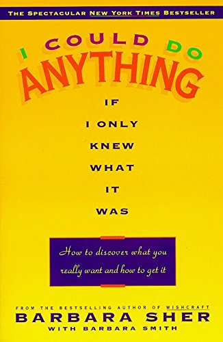 9780440505006: I Could Do Anything If I Only Knew What It Was: How to Discover What You Really Want and How to Get It