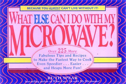 What Else Can I Do With My Microwave: Spear, Ruth