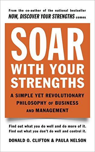 9780440505648: Soar with Your Strengths: A Simple Yet Revolutionary Philosophy of Business and Management