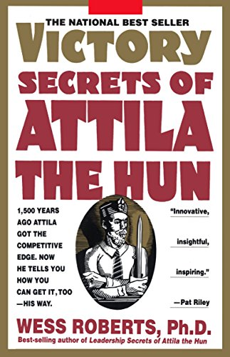 9780440505914: Victory Secrets of Attila the Hun: 1,500 Years Ago Attila Got the Competitive Edge. Now He Tells You How You Can Get It, Too--His Way