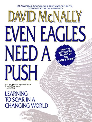 9780440506119: Even Eagles Need a Push: Learning to Soar in a Changing World