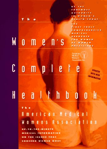 The Women's Complete Health Book: American Medical Women's Association