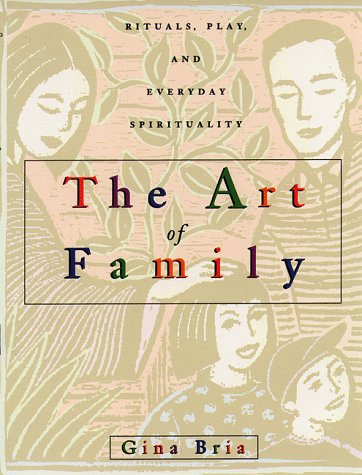 9780440507727: The Art of Family: Rituals, Imagination, and Everyday Spirituality