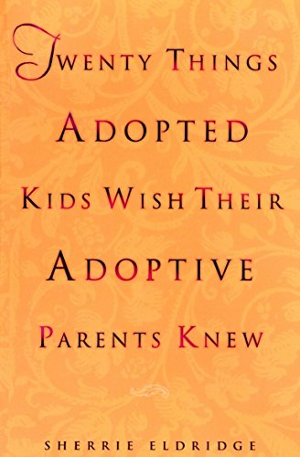 9780440508380: Twenty Things Adoptive Kids Wish Their Adoptive Parents Knew