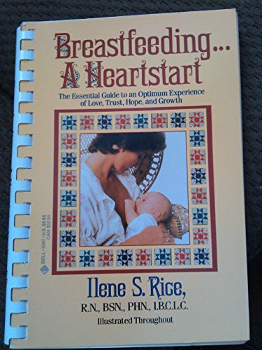 9780440508571: Breastfeeding: A Heartstart - The Essential Guide to an Optimum Experience of Love, Trust, Hope, and Growth