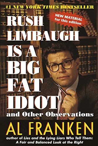 9780440508649: Rush Limbaugh Is a Big Fat Idiot