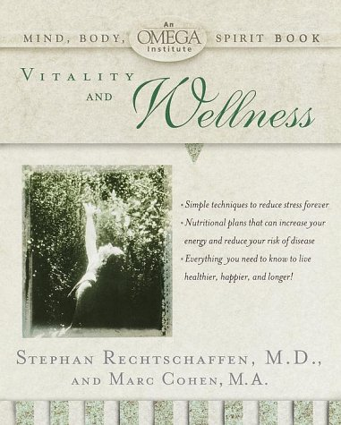 Vitality and Wellness (Omega Institute Mind, Body, Spirit)
