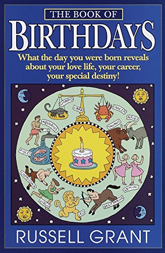 9780440508892: The Book of Birthdays: What the Day You Were Born Reveals about Your Love Life, Your Career, Your Special Destiny!