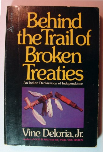 9780440514039: Behind the Trail of Broken Treaties; an Indian declaration of independence