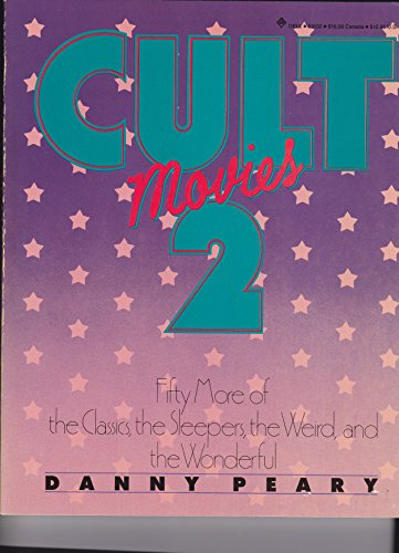 9780440516323: Cult Movies 2: 50 More of the Classics, the Sleepers, the Weird, and the Wonderful