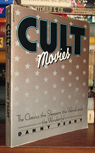 9780440516477: Cult Movies: The Classics, the Sleepers, the Weird, and the Wonderful