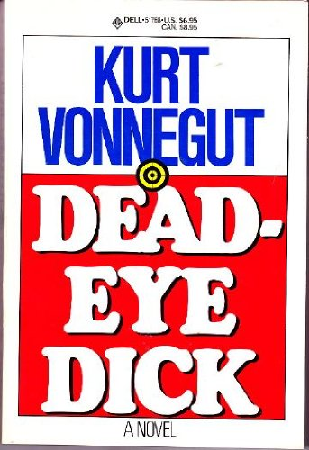 a brief review of kurt vonneguts deadeye dick Read deadeye dick by kurt vonnegut with rakuten kobo rudolf waltz's principal objection to life was that it was too easy to make horrible mistakes he.