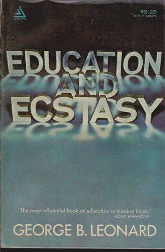 Education and Ecstasy: George B. Leonard