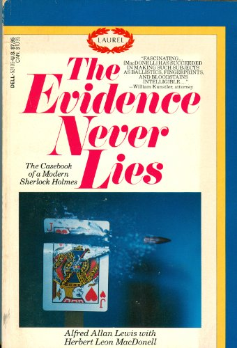 9780440524052: The Evidence Never Lies: The Casebook of a Modern Sherlock Holmes