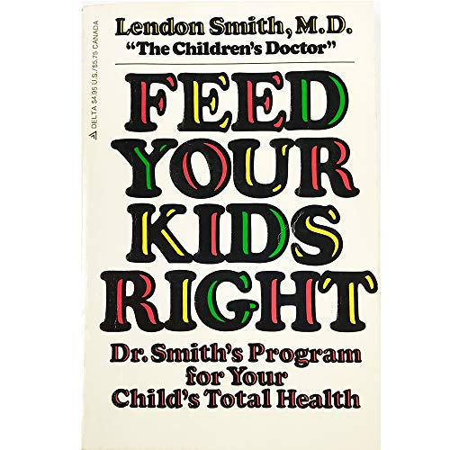 9780440527046: Feed Your Kids Right