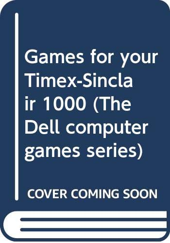9780440527855: Games for your Timex-Sinclair 1000 (The Dell computer games series)