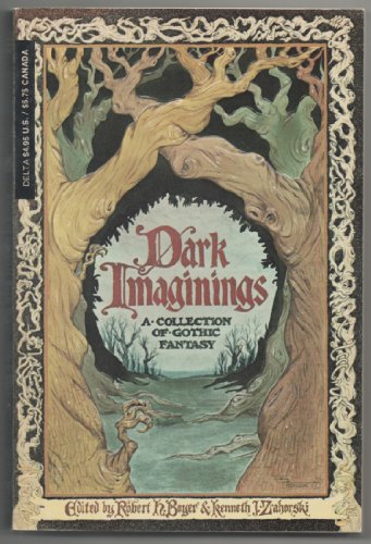 Dark Imaginings: A Collection of Gothic Fantasy: Boyer, Robert H.; Zahorski, Kenneth J.