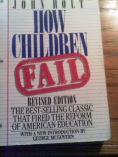 How Children Fail: Holt, John R.