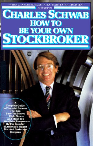 How to Be Your Own Stockbroker: Schwab, Charles