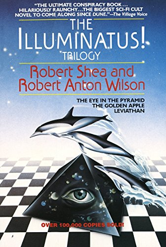 The Illuminatus Trilogy: The Eye in the Pyramid, the Golden Apple & Leviathan