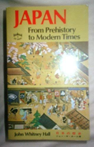 Japan From Prehistory to Modern Times: Hall, John Whitney