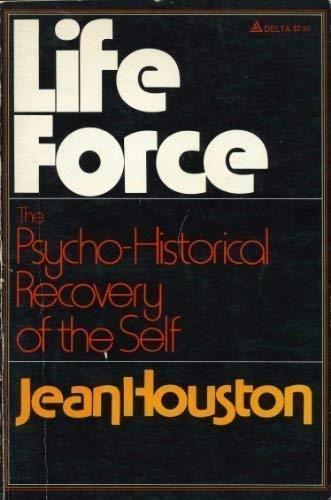 Lifeforce (Life Force): The Psycho-Historical Recovery of: Houston, Jean