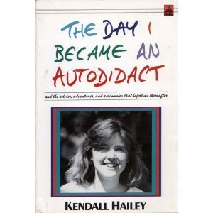 The Day I Became an Autodidact and the Advice, Adventures, and Acrimonies That Befell Me Thereafter...