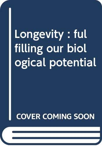 9780440550167: Title: Longevity fulfilling our biological potential