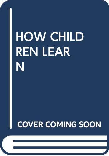 9780440550518: How Children Learn- Revised Ed.