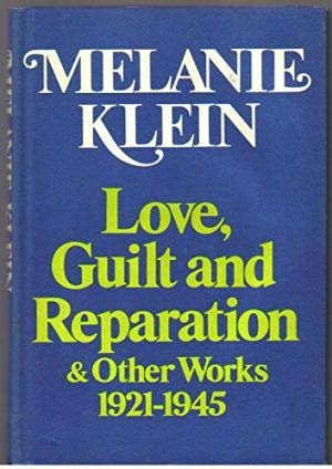 Love, Guilt and Reparation & Other Works,: Klein, Melanie