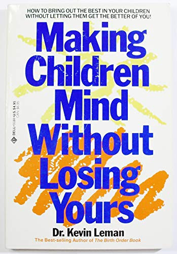 9780440551843: Making Children Mind: Without Losing Yours