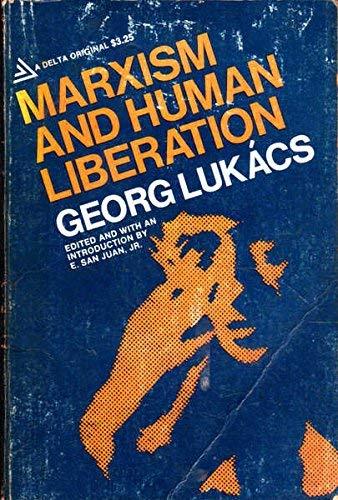 Marxism and Human Liberation: Georg Lukacs