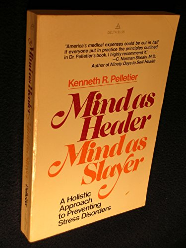 9780440555926: Mind As Healer Mind As Slayer: A Holistic approach to Preventing Stress Disorders (A Delta Book)