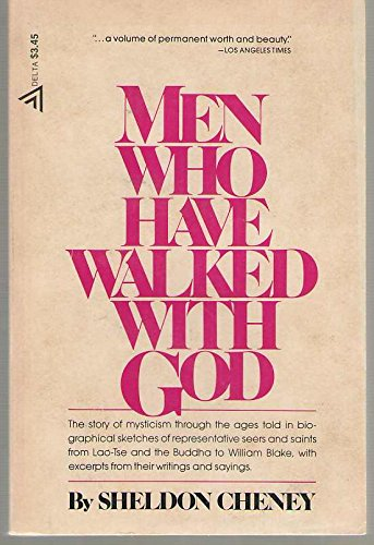 Men Who Have Walked With God: Sheldon Cheney