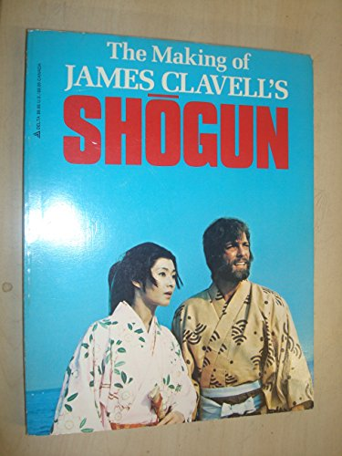 9780440557098: The Making of James Clavell's Shogun