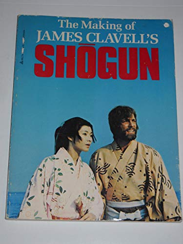 The Making of James Clavell's Shogun: Clavell, James