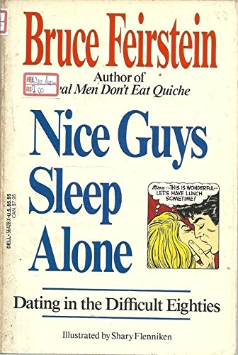 Nice Guys Sleep Alone: Dating in the Difficult Eighties: Feirstein, Bruce