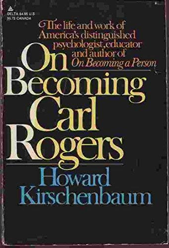 ON BECOMING CARL ROGERS: Karl Kirschenbaum
