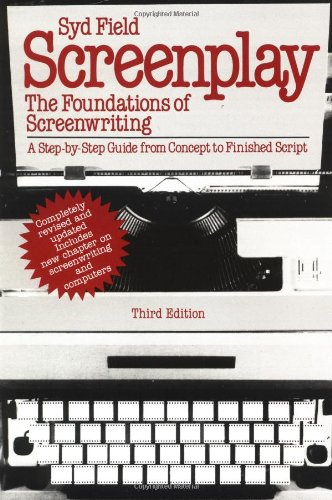 9780440576471: Screenplay: The Foundations of Screenwriting; A step-by-step guide from concept to finished script