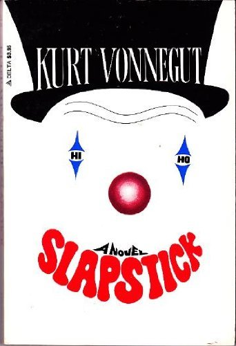 9780440580096: Slapstick : Or, Lonesome No More! : a Novel / by Kurt Vonnegut
