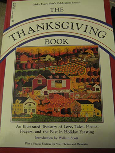 9780440585039: The Thanksgiving Book: An Illustrated Treasury of Lore, Tales, Poems, Prayers, and the Best in Holiday Feasting