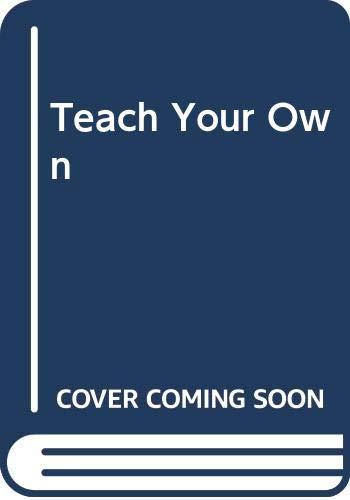 9780440585398: Teach Your Own