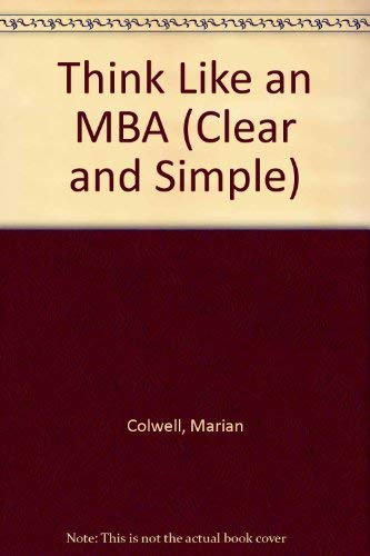 9780440586463: Think Like an MBA (Clear and Simple)