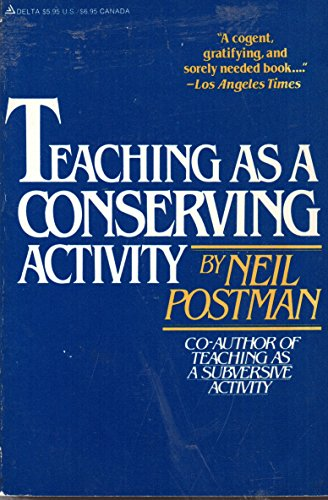 9780440586517: Teaching As A Conserving Activity