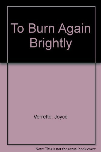9780440586692: To Burn Again Brightly