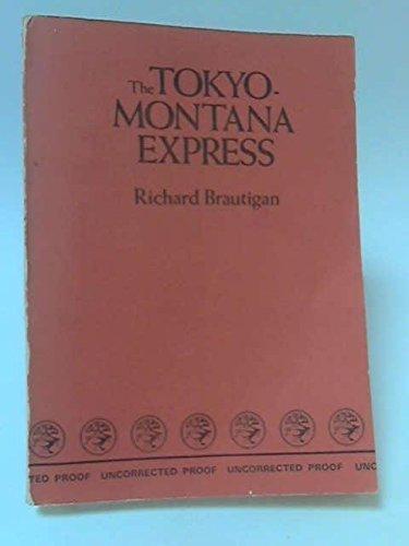 The TOKYO-MONTANA EXPRESS - a book: Brautigan, Richard