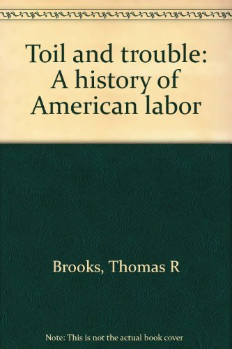 9780440590163: Toil and Trouble: A History of American Labor